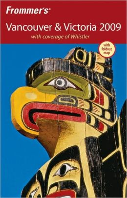 Frommer's Vancouver & Victoria 2009 (Frommer's Complete Series)