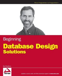 Beginning Database Design Solutions (Wrox Programmer to Programmer Series)