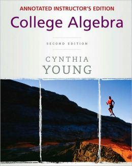 College Algebra, Annotated Instructor's Edition