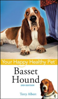 Basset Hound: Your Happy Healthy Pet