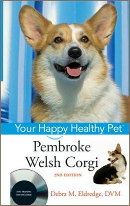 Pembroke Welsh Corgi: Your Happy Healthy Pet, with DVD