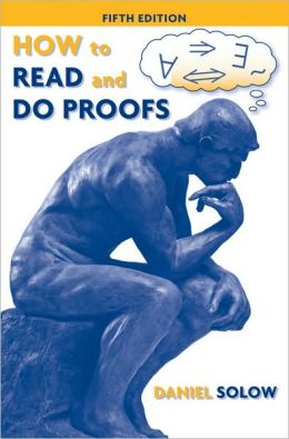 How to Read and Do Proofs: An Introduction to Mathematical Thought Processes