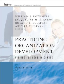 Practicing Organization Development: A Guide for Leading Change