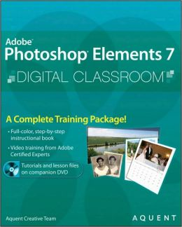 Adobe Photoshop Elements 7 Digital Classroom [With DVD ROM]