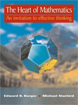 Heart of Mathematics: An Invitation to Effective Thinking