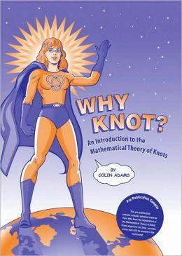 Why Knot? : Introduction to the Mathematical Theory of Knots -With Tangle