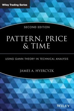 Pattern, Price & Time: Using Gann Theory in Technical Analysis