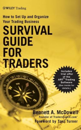 Survival Guide for Traders: How to Set Up and Organize Your Trading Business