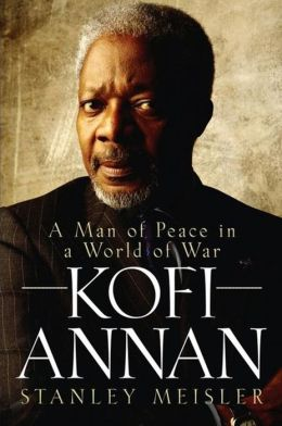 Kofi Annan: A Man of Peace in a World of War