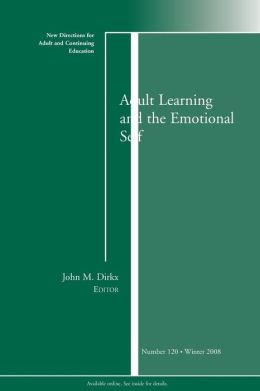 Adult Learning and the Emotional Self: New Directions in Adult and Continuing Education