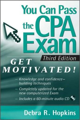 You Can Pass the CPA Exam: Get Motivated (with CD-ROM)