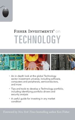 Fisher Investments on Technology (Fisher Investments Press Series)
