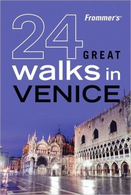 Frommer's 24 Great Walks in Venice