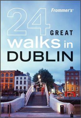 Frommer's 24 Great Walks in Dublin