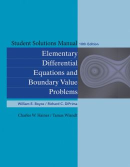 Student Solutions Manual to accompany Boyce Elementary Differential Equations 10th Edition and Elementary Differential Equations w/ Boundary Value Problems 8th Edition