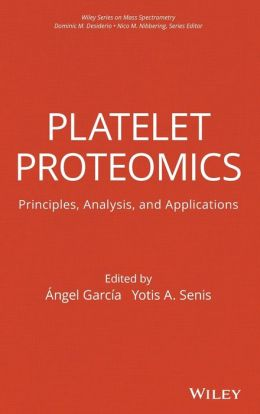 Platelet Proteomics: Principles, Analysis, and Applications