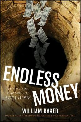 Endless Money: The Moral Hazards of Socialism