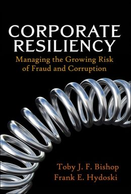 Corporate Resiliency: Managing the Growing Risk of Fraud and Corruption