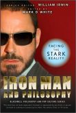 Book Cover Image. Title: Iron Man and Philosophy:  Facing the Stark Reality, Author: Mark D. White