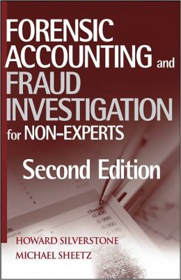 Forensic Accounting and Fraud Investigation for Non-Experts