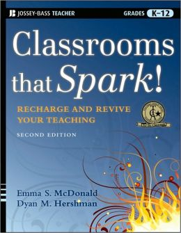 Classrooms that Spark!: Recharge and Revive Your Teaching
