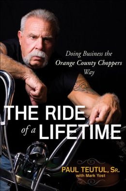 The Ride of a Lifetime: Doing Business the Orange County Choppers Way