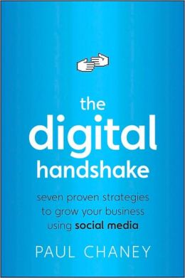 The Digital Handshake : Seven Proven Strategies to Grow Your Business Using Social Media