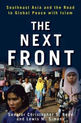 Next Front: Southeast Asia and the Road to Global Peace with Islam