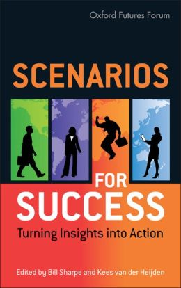 Scenarios for Success: Turning Insights into action