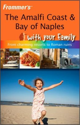 The Amalfi Coast & Bay of Naples With Your Family