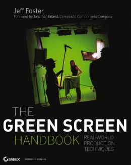 The Green Screen Handbook: Real-World Production Techniques