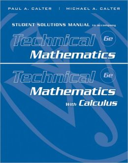 Student Solutions Manual to accompany Technical Mathematics 6th Edition and Technical Mathematics with Calculus