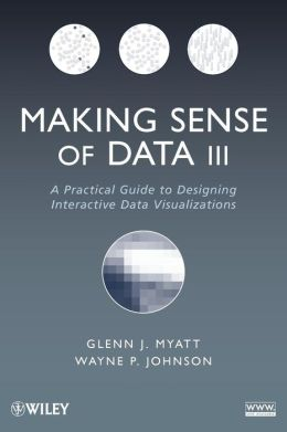 Making Sense of Data III: A Practical Guide to Designing Interactive Data Visualizations