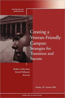 Creating a Veteran-Friendly Campus: Strategies for Transition and Success: New Directions for Student Services