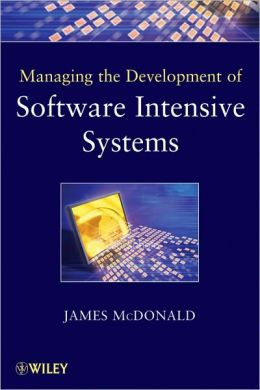 Managing the Development of Software-Intensive Systems (Quantitative Software Engineering Series)