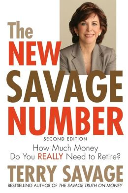 The New Savage Number : How Much Money Do You Really Need to Retire