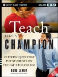 Book Cover Image. Title: Teach Like a Champion:  49 Techniques That Put Students on the Path to College, Author: Doug Lemov
