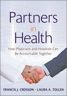 Partners in Health: How Physicians and Hospitals can be Accountable Together