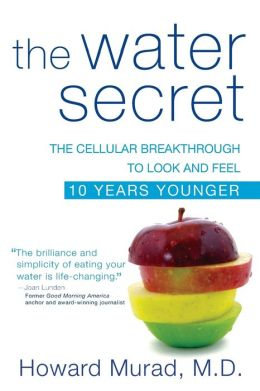Water Secret: The Cellular Breakthrough to Look and Feel 10 Years Younger