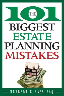 The 101 Biggest Estate Planning Mistakes