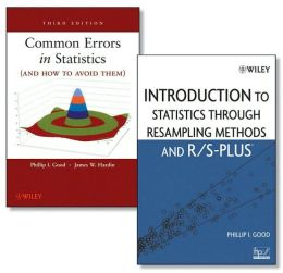 Common Errors in Statistics (and How to Avoid Them), Third Edition and Introduction to Statistics Through Resampling Methods and R/S-PLUS Set