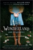 Book Cover Image. Title: Alice in Wonderland and Philosophy:  Curiouser and Curiouser, Author: Richard Brian Davis