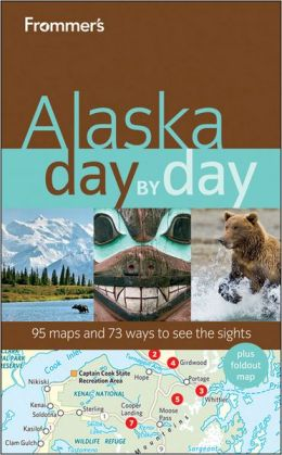 Frommer's Alaska Day by Day