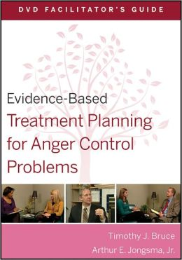 Evidence-Based Treatment Planning for Anger Control Problems DVD Facilitator's Guide
