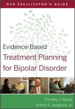 Evidence-Based Treatment Planning for Bipolar Disorder DVD Facilitator's Guide