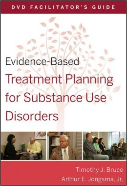 Evidence-Based Treatment Planning for Substance Use Disorders DVD Facilitator's Guide