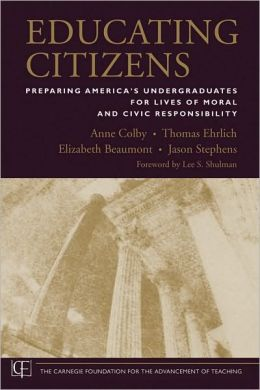 Educating Citizens: Preparing America's Undergraduates for Lives of Moral and Civic Responsibility