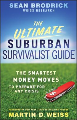 The Ultimate Suburban Survivalist Guide: The Smartest Money Moves to Prepare for Any Crisis