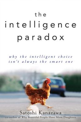 Intelligence Paradox: Why the Intelligent Choice Isn't Always the Smart One