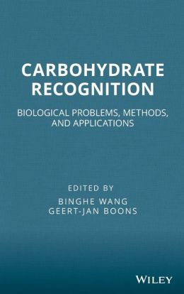 Carbohydrate Recognition: Biological Problems, Methods, and Applications